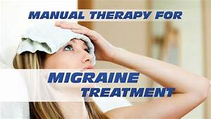 Manual Therapy Migraine Treatment