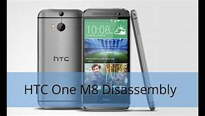 How To Disassemble  Tear Down Htc One M8