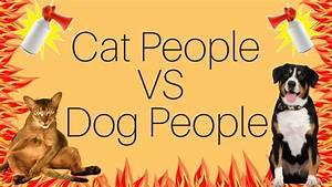 Cat People VS Dog People - YouTube