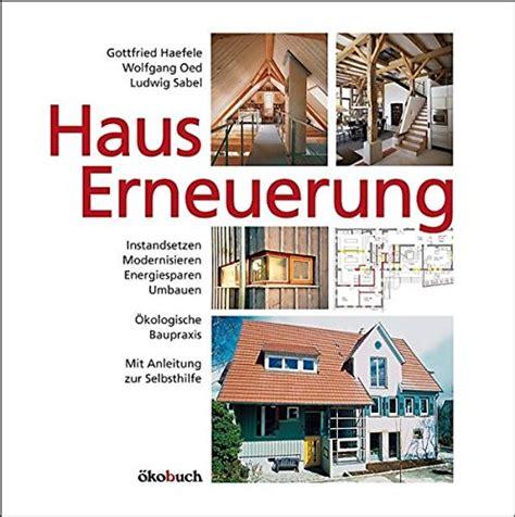 Umbau Statt Neubau Modernes Wohnen In Alten Haeusern by Haus Umbauen Statt Neubau Umbauideen Bauen De