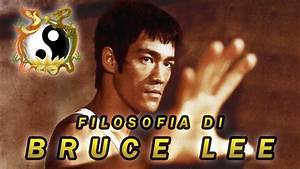 Filosofia Di Bruce Lee YouTube