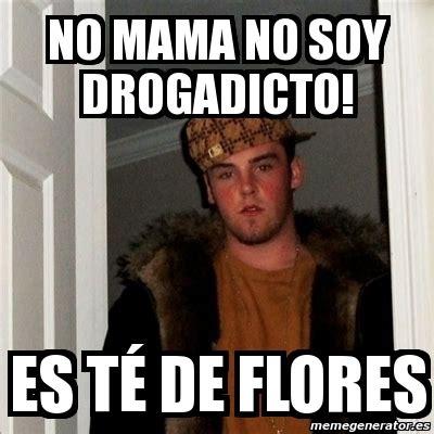 Generator De Memes - meme scumbag steve no mama no soy drogadicto es t 201 de flores 167012
