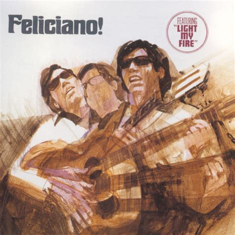 jose feliciano once there was a love chords listen free to jos 233 feliciano light my fire remastered