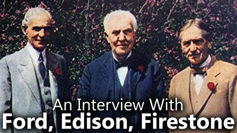 interview  thomas edison henry ford harvey
