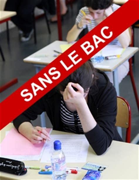 que faire sans le bac bac 2017 le parisien etudiant