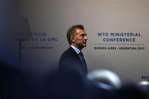 siege de l omc le président argentin défend l 39 omc qui se réunit à buenos