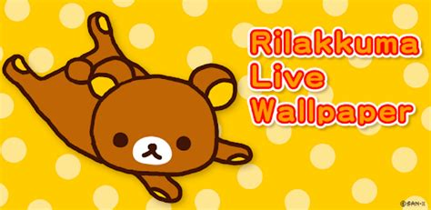 rilakkuma live wallpaper rilakkuma live wallpaper1 apps on play