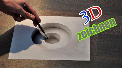 3d Zeichnen by 3d Zeichnen Illusion Malen Zeitraffer