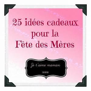 Cadeau Fete Meres : 25 id es cadeaux pour la f te des m res vie de fille ~ Teatrodelosmanantiales.com Idées de Décoration