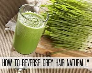 How To Reverse Grey Hair Naturally Improved Aging