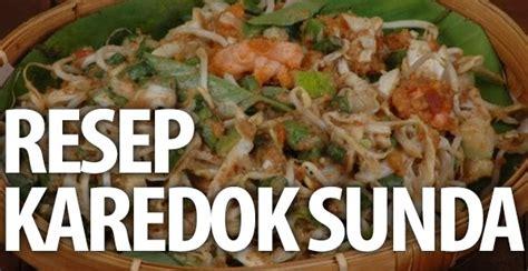 Bahkan ada juga masakan khas sunda jaman dulu yang menggunakan cabai sebagai bumbu utama. Karedok, Saladnya Orang Sunda   Resep Masakan Praktis ...