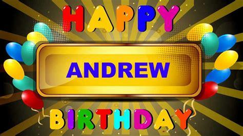 Happy Birthday Andrew Images Andrew Animated Cards Happy Birthday