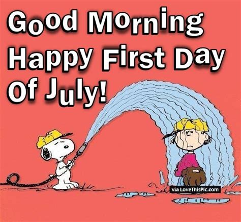 Happy First Day Of July Good Morning Pictures, Photos, and ...