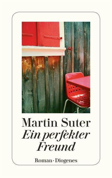 ein perfekter freund von martin suter als taschenbuch