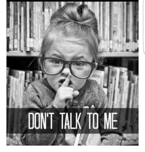 Don T Talk To Me Meme - funny don t talk to me memes of 2016 on sizzle