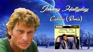 Johnny Hallyday Cadillac : johnny hallyday cadillac remix youtube ~ Maxctalentgroup.com Avis de Voitures