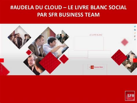 sfr si鑒e social cas fullsix sfr business team livre blanc social