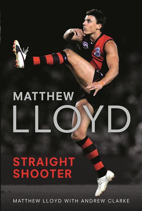 Straight Shooter By Matthew Lloyd  Penguin Books Australia