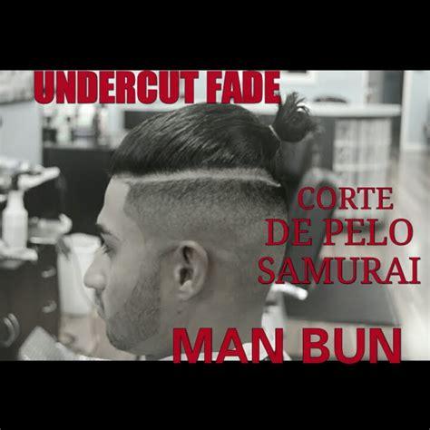 undercut fade tutorial corte de pelo samurai man bun