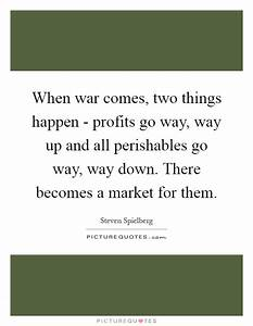 When war comes,... Upmarket Quotes