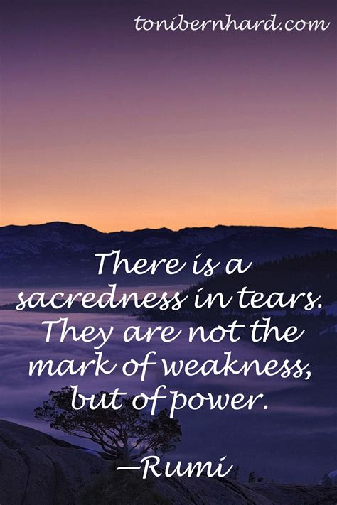 rumi quotes in there is a sacredness in tears they are not the of