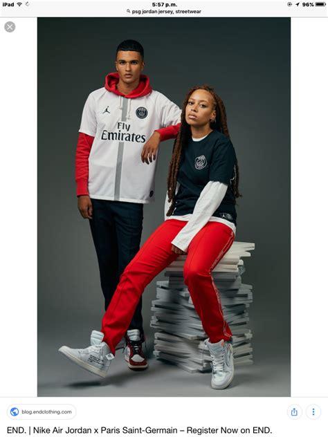 PSG JORDAN air JERSEY. STREETWEAR STYLE. Sportswear Outfit ...