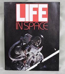 Life in Space by Time Life Books Editors 1983 PB ...
