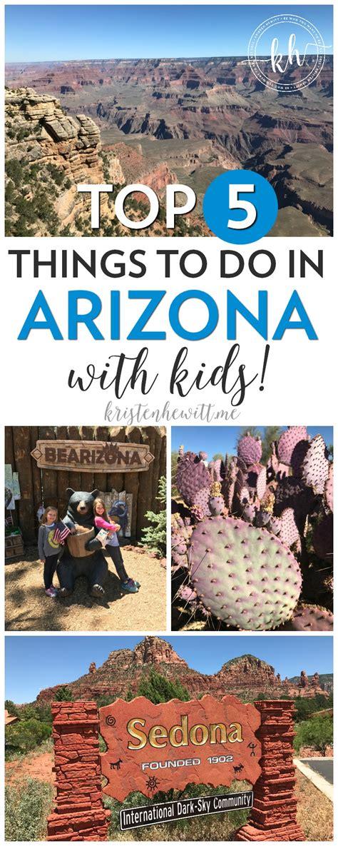 Top 5 Things To Do In Arizona With Kids  Kristen Hewitt