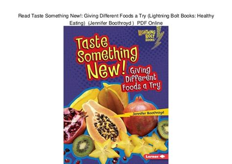 something different to eat read taste something new giving different foods a try lightning bo