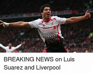 Standard Chartered BREAKING NEWS on Luis Suarez and ...