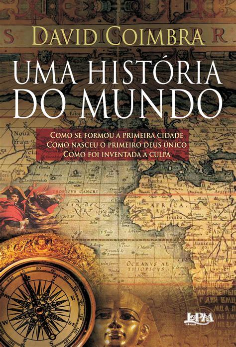 UMA HISTÓRIA DO MUNDO - David Coimbra - L&PM Pocket - A ...