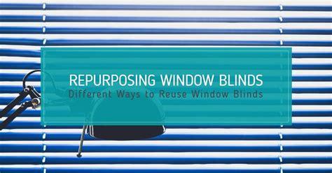 repurposing window blinds  ways  reuse window
