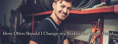 change  brakes  brake pads