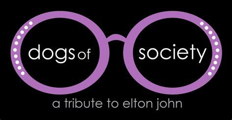 dogs  society  tribute  elton john  wildey