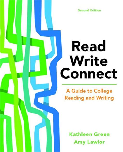 Read, Write, Connect A Guide To College Reading And Writing  Edition 2 By Kathleen Green, Amy