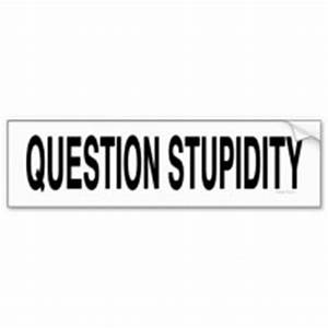 sarcastic quotes about stupidity quotesgram With kitchen cabinets lowes with buddhist bumper stickers