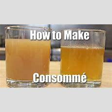 How To Make Consomme Youtube