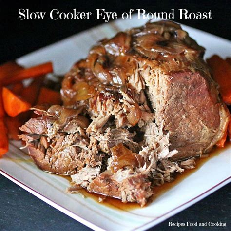 cuisine and cook cooker eye of roast recipes food and cooking