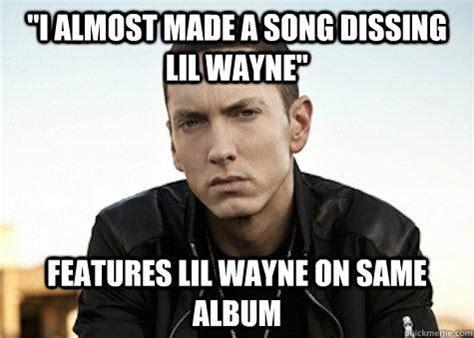 Funny Lil Wayne Memes - quot i almost made a song dissing lil wayne quot features lil wayne on same album