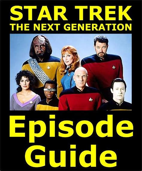 trek the next generation episode guide details all