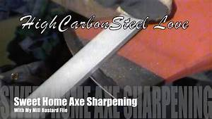 My Sweet Home : sweet home axe sharpening with my mill bastard file youtube ~ Markanthonyermac.com Haus und Dekorationen