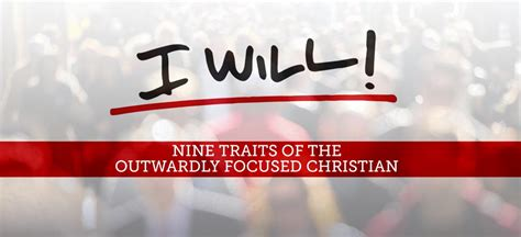 Nine Traits Of The Outwardly Focused Christian