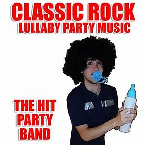 Amazon.com: Classic Rock Lullaby Party Music: The Hit ...