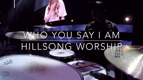 Who You Say I Am By Hillsong Worship