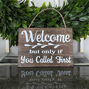 Welcome, But, Only, If, You, Called, First, Funny, Welcome, Sign, Small, Rustic, Entryway, Sign, Sarcastic