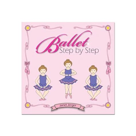 ballet step  step educational ballet book  children
