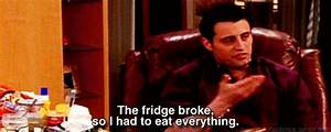 broke-fridge-jo... Joey Food Quotes