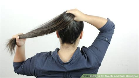 6 Ways to Do Simple and Cute Hairstyles wikiHow