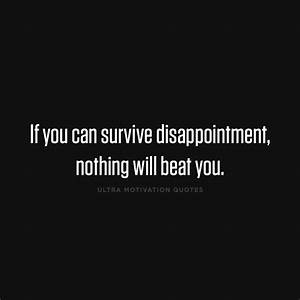 Ultra Motivation Quotes — If you can survive ...
