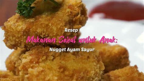 Nugget semakin bervariasi dengan adanya penggantian bahan utama nugget yaitu daging, diganti dengan bahan lain. Resep Makanan Sehat untuk Anak; Nugget Ayam Sayur